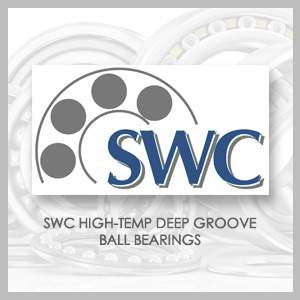 SWC HIGH-TEMP DEEP GROOVE BALL BEARINGS